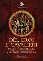 Copertina de DEI, EROI E CAVALIERI DELL'ETÀ MEDIEVALE