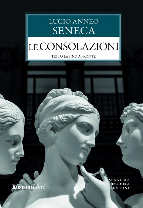 Copertina de CONSOLAZIONI, LE - TESTO LATINO A FRONTE