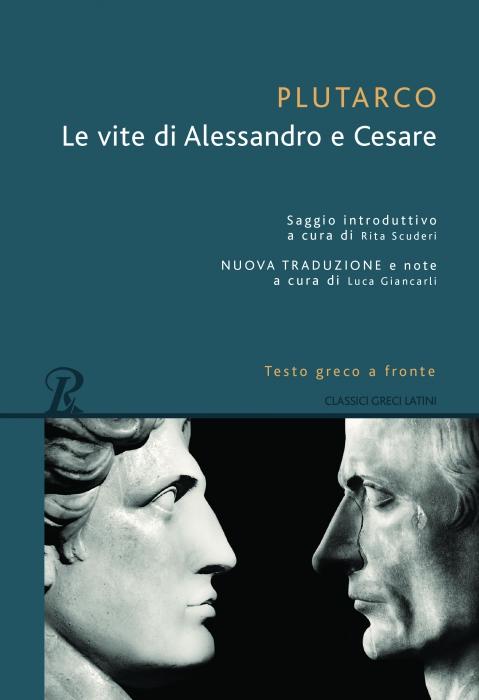 VITE DI ALESSANDRO E CESARE,LE