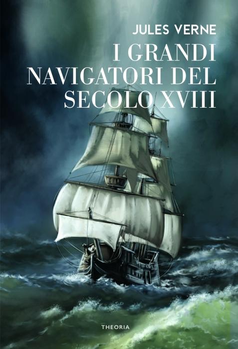 Copertina de GRANDI NAVIGATORI DEL XVIII SECOLO,