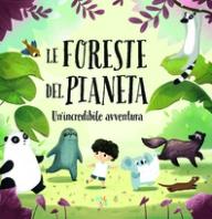 Copertina de FORESTE DEL PIANETA,LE. UN'INCREDIB