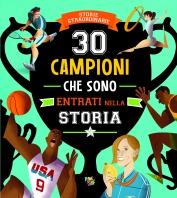 Copertina de 30 CAMPIONI CHE SONO ENTRATI NELLA
