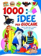 Copertina de 1000 IDEE PER GIOCARE