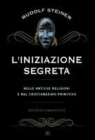 Copertina de INIZIAZIONE SEGRETA NELLE ANTICHE RELIGIONI