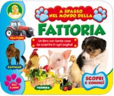Copertina de A SPASSO NEL MONDO DELLA FATTORIA -DAI 2 ANNI