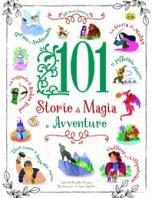 Copertina de 101 STORIE DI MAGIA E AVVENTURE
