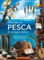 Copertina de MANUALE DI PESCA IN ACQUA DOLCE