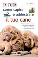 Copertina de COME CAPIRE E ADDESTRARE IL TUO CANE