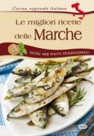 Copertina de MIGLIORI RICETTE DELLE MARCHE, LE