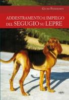 Copertina de ADDESTRAMENTO E IMPIEGO DEL SEGUGIOSU LEPRE