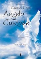 Copertina de CONOSCI IL TUO ANGELO CUSTODE