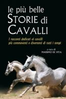 Copertina de PIU' BELLE STORIE DI CAVALLI, LE