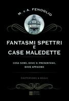 Copertina de FANTASMI, SPETTRI E CASE MALEDETTE