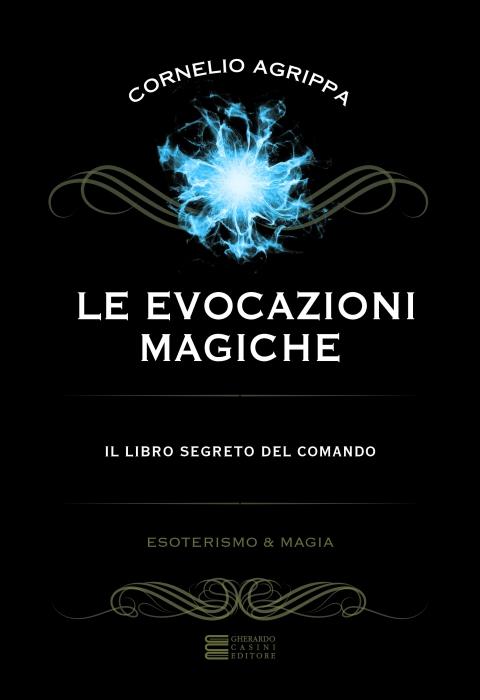 Copertina de EVOCAZIONI MAGICHE, LE - IL LIBRO SEGRETO DEL COMANDO