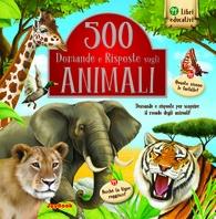 Copertina de 500 DOMANDE E RISPOSTE SUGLI ANIMALI
