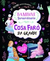 Copertina de COSA FARÒ DA GRANDE - BAMBINE STRAORDINARIE