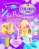 Copertina de COLORA LE PRINCIPESSE - CENERENTOLA