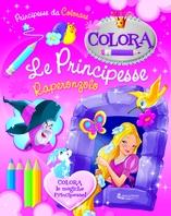 Copertina de COLORA LE PRINCIPESSE - RAPERONZOLO