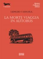 Copertina de MORTE VIAGGIA IN AUTOBUS,LA  N.142