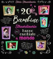 Copertina de 20 BAMBINE STRAORDINARIE CHE HANNO