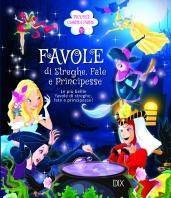 Copertina de FAVOLE DI STREGHE, FATE E PRINCIPESSE