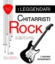 LEGGENDARI CHITARRISTI ROCK, I