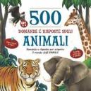500 DOMANDE E RISPOSTE SUGLI ANIMALI