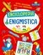 ENCICLOPEDIA DELL'ENIGMISTICA 8-10 ANNI